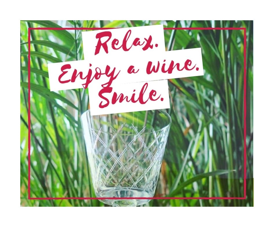 Relax, enjoy wine and smile